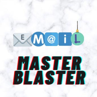 EMAIL MASTER BLASTER by Om Parihar
